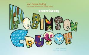 "Probenbeginn ""Robinson Crusoe"""